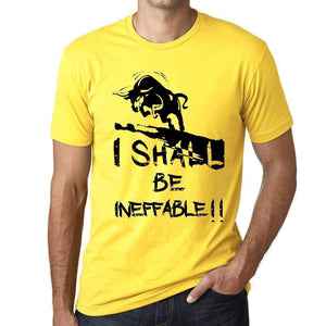 I Shall Be Ineffable Mens T-Shirt Yellow Birthday Gift 00379 - Yellow / Xs - Casual