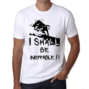 I Shall Be Ineffable White Mens Short Sleeve Round Neck T-Shirt Gift T-Shirt 00369 - White / Xs - Casual