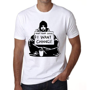 I Want Change Mens Tee White 100% Cotton 00164