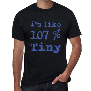 Im Like 100% Tiny Black Mens Short Sleeve Round Neck T-Shirt Gift T-Shirt 00325 - Black / S - Casual