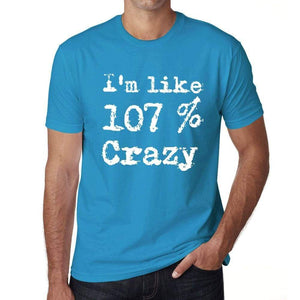 'I'm Like 107% Crazy, Blue, <span>Men's</span> <span><span>Short Sleeve</span></span> <span>Round Neck</span> T-shirt, gift t-shirt 00330 - ULTRABASIC