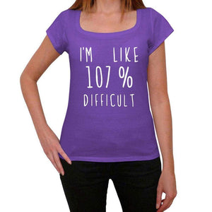 Im Like 107% Difficult Purple Womens Short Sleeve Round Neck T-Shirt Gift T-Shirt 00333 - Purple / Xs - Casual