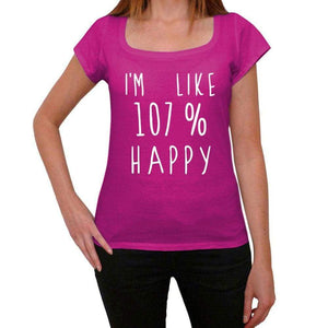 'I'm Like 107% Happy, Pink, Women's Short Sleeve Round Neck T-shirt, gift t-shirt 00332 - Ultrabasic