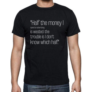 John Wanamaker Quote T Shirts Half The Money I Spend T Shirts Men Black - Casual