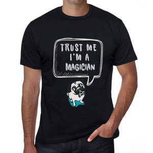 Magician Trust Me Im A Magician Mens T Shirt Black Birthday Gift 00528 - Black / Xs - Casual