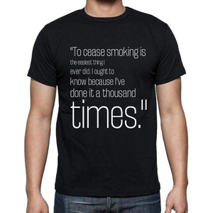 Mark Twain Quote T Shirts To Cease Smoking Is The Eas T Shirts Men Black - Casual