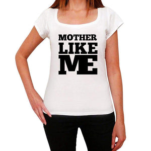 Mother Like Me White Womens Short Sleeve Round Neck T-Shirt - White / Xs - Casual