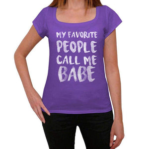 My Favorite People Call Me Babe Womens T-Shirt Purple Birthday Gift 00381 - Purple / Xs - Casual