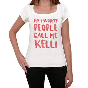 My Favorite People Call Me Kelli White Womens Short Sleeve Round Neck T-Shirt Gift T-Shirt 00364 - White / Xs - Casual
