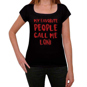 My Favorite People Call Me Loni Black Womens Short Sleeve Round Neck T-Shirt Gift T-Shirt 00371 - Black / Xs - Casual