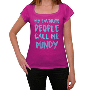My Favorite People Call Me Mindy Womens T-Shirt Pink Birthday Gift 00386 - Pink / Xs - Casual