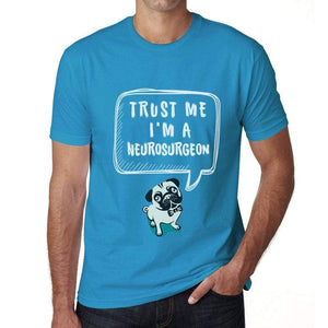 Neurosurgeon Trust Me Im A Neurosurgeon Mens T Shirt Blue Birthday Gift 00530 - Blue / Xs - Casual