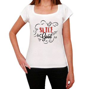 Slice Is Good Womens T-Shirt White Birthday Gift 00486 - White / Xs - Casual