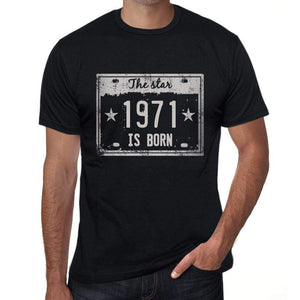 The Star 1971 Is Born Mens T-Shirt Black Birthday Gift 00452 - Black / Xs - Casual