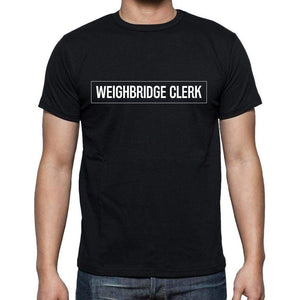 Weighbridge Clerk T Shirt Mens T-Shirt Occupation S Size Black Cotton - T-Shirt