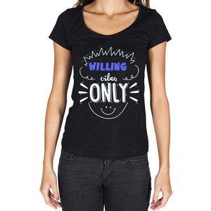 Willing Vibes Only Black Womens Short Sleeve Round Neck T-Shirt Gift T-Shirt 00301 - Black / Xs - Casual