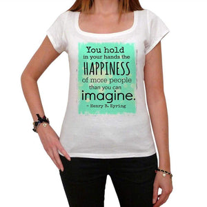 You Hold In Your Hands The Happiness White Womens T-Shirt 100% Cotton 00168
