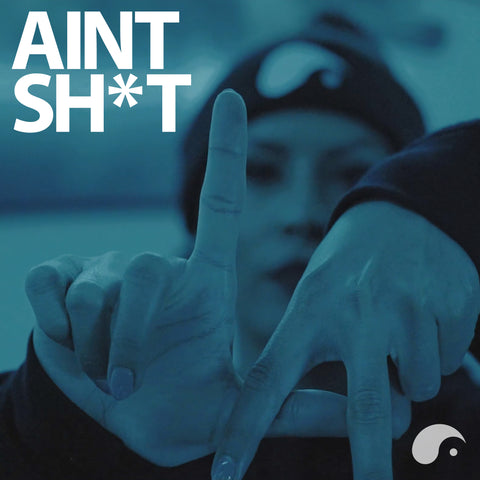Ain't Shit - DIGITAL DOWNLOAD