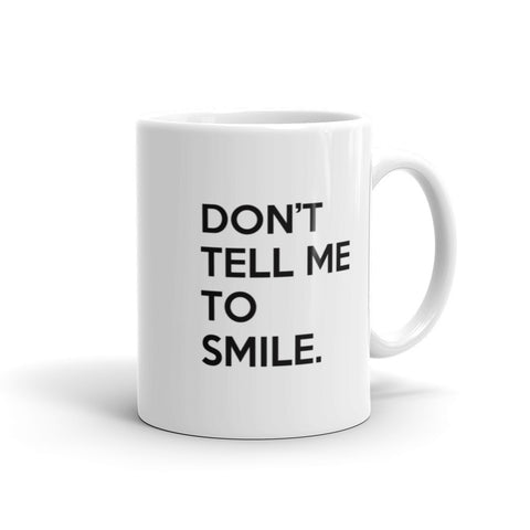 Buy Black - Don't Tell Me To Smile Mug - Buy Noir