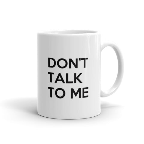 Buy Black - Don't Talk to Me Mug - Buy Noir