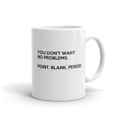 Buy Black - Don't Want No Problems Mug - Buy Noir
