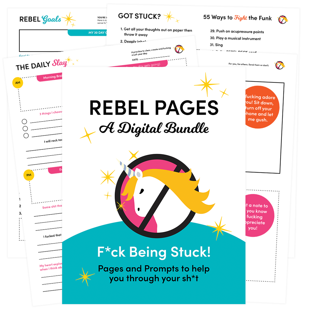 "*** Another Round of FREE during COVID - REBEL PAGES - ""F*CK BEING STUCK""- Pages and Prompts to help move you through your sh*t. (Digital Downloadable Bundle)"