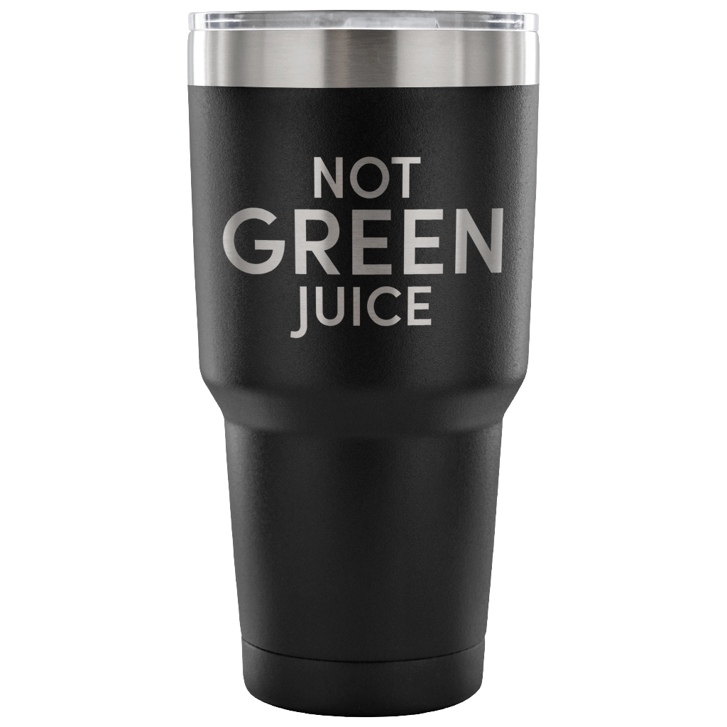 Not Green Juice Tumbler