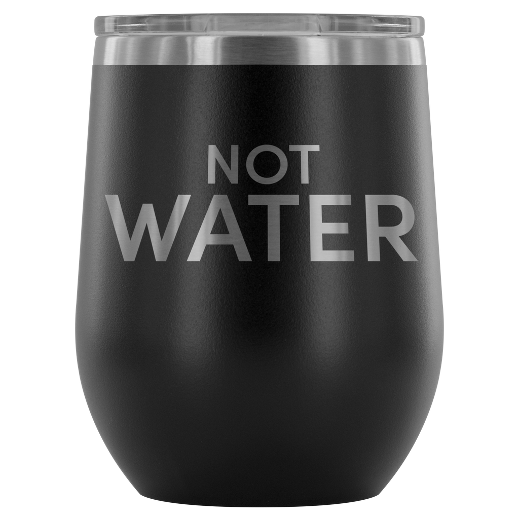 Not Water Adult Sippy Cup