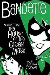 BANDETTE HC VOL 03 HOUSE OF THE GREEN MASK - Kings Comics