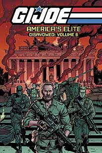GI JOE AMERICAS ELITE DISAVOWED TP VOL 06