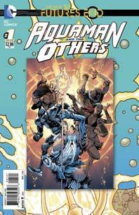 AQUAMAN AND THE OTHERS FUTURES END #1 STANDARD ED - Kings Comics