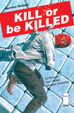 KILL OR BE KILLED #16 - Kings Comics