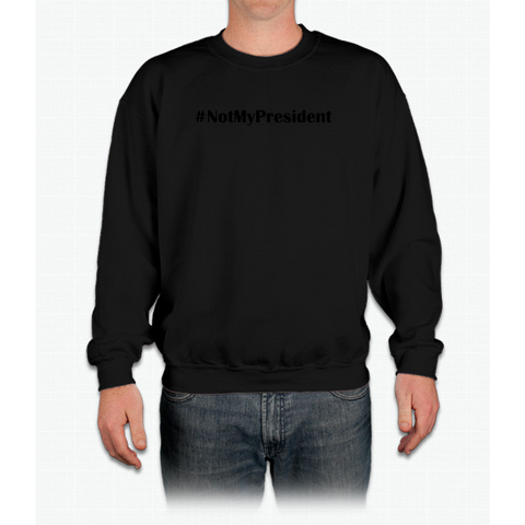 # Not My President Crewneck Sweatshirt