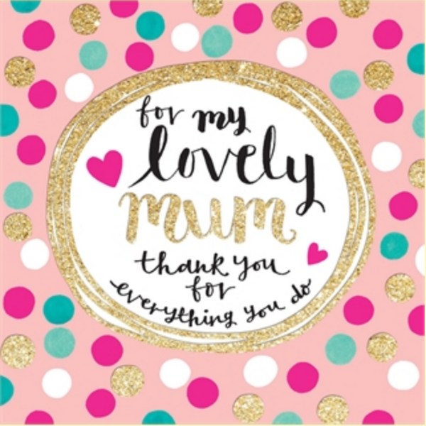 For My Lovely Mum