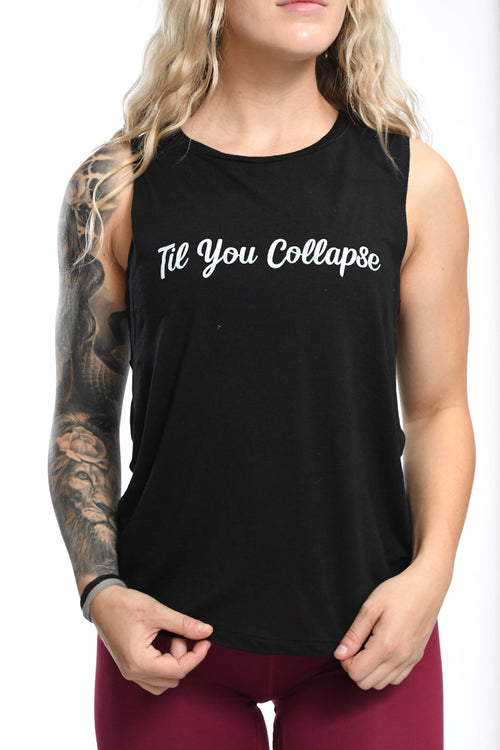 """Til You Collapse"" Muscle Tank"