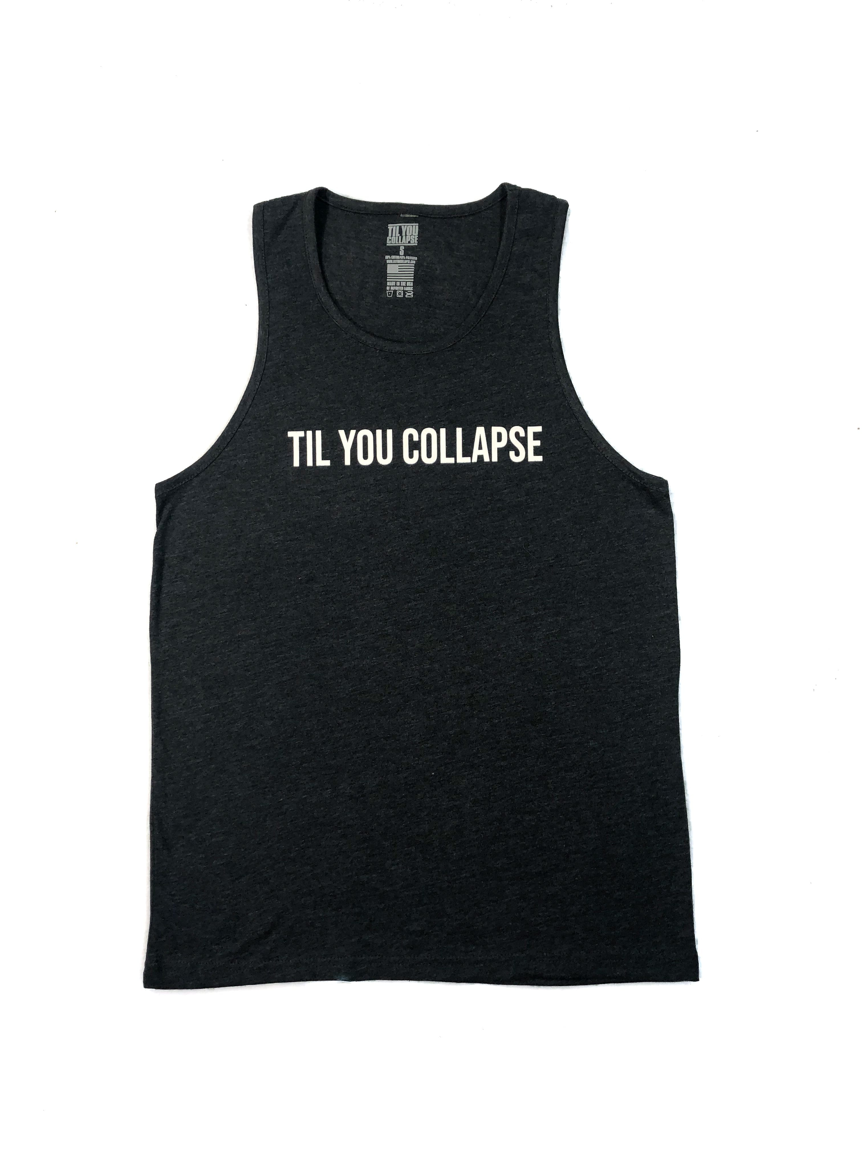Til You Collapse Tank