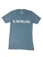 Til You Collapse T-shirt- Light Blue