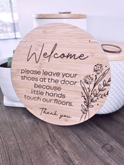 "Front Door Sign - ""Welcome, please leave your shoes at the door because little hands touch our floors"""