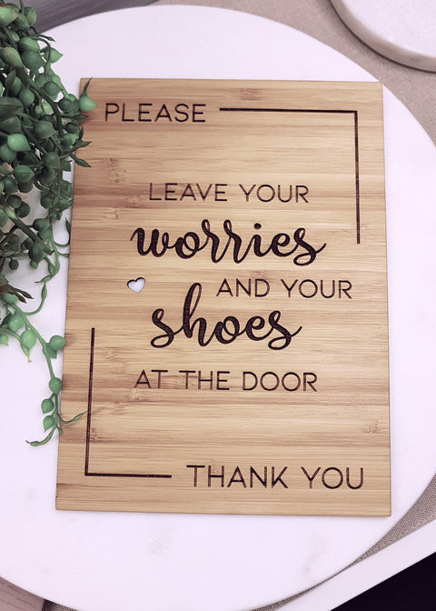 "Front Door Sign - ""Please leave your worries and your shoes at the door"""