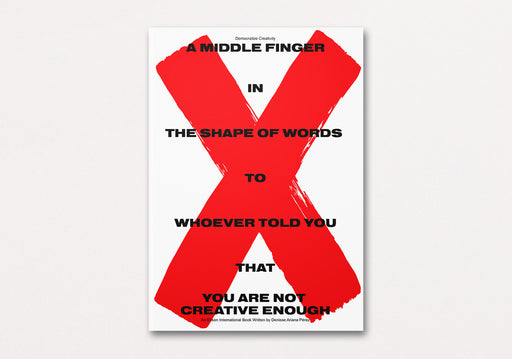 Democratize Creativity | A Middle Finger in the Shape of Words to Whoever Told You That You Are Not Creative Enough