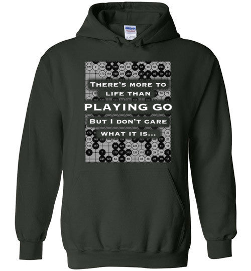More to life than Go - Hoodie - Wh text