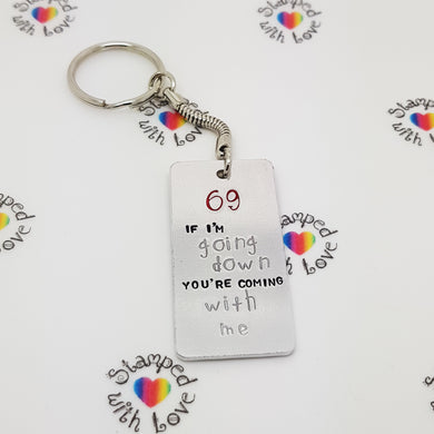 Stamped with Love - *Clearance* If I'm Going Down Keyring, handmade in Hampshire, UK