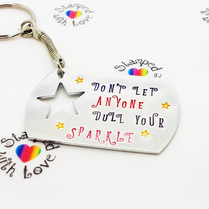 Don't Let Anyone Dull Your Sparkle - Stamped with Love