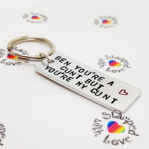 You're a Cunt Keyring - Stamped with Love