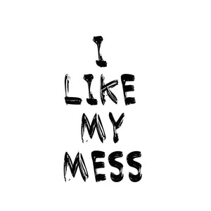 I Like My Mess Print by Foxella and Friends - minifili