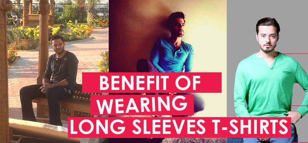 Benefits of Wearing Long Sleeve T Shirts in Pakistan