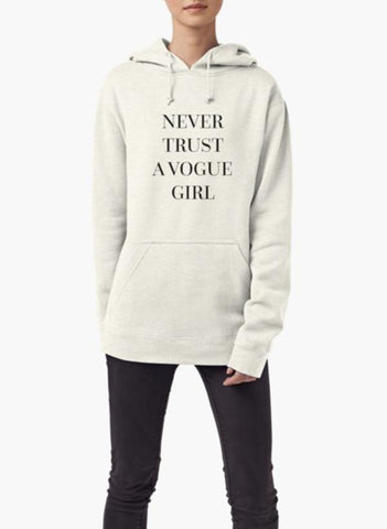 Farhan Ahmed Sweat Shirt Never Trust a Vogue Girl WOMEN HOODIE GRAY