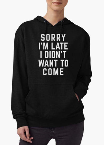 Farhan Ahmed Sweat Shirt SORRY I,M LATE Hoodie
