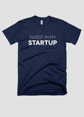 HAREF ART T-SHIRT INVEST IN MY STARTUP T-shirt
