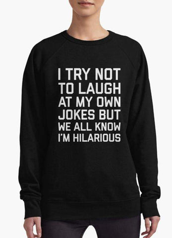 Huma Ijaz Sweat Shirt i try not to laugh WOMEN SWEAT SHIRT